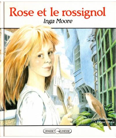 Rose et le rossignol (Inga Moore) - GRASSET Jeunesse