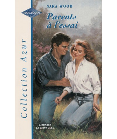 Parents à l'essai (Sara Wood) - Harlequin Azur N° 1999