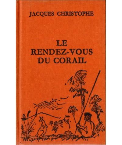 Le rendez-vous du corail (Jacques Christophe) - Cercle romanesque - Tallandier