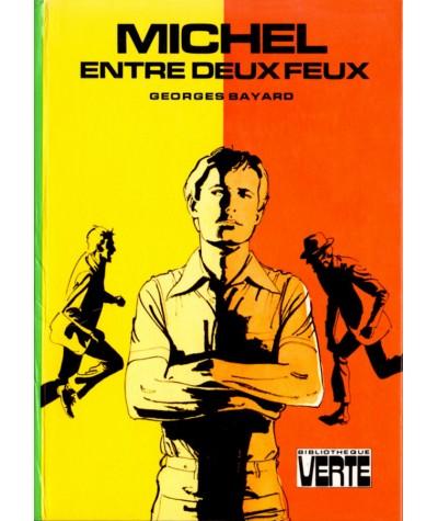Michel entre deux feux (Georges Bayard) - Bibliothèque verte - Hachette