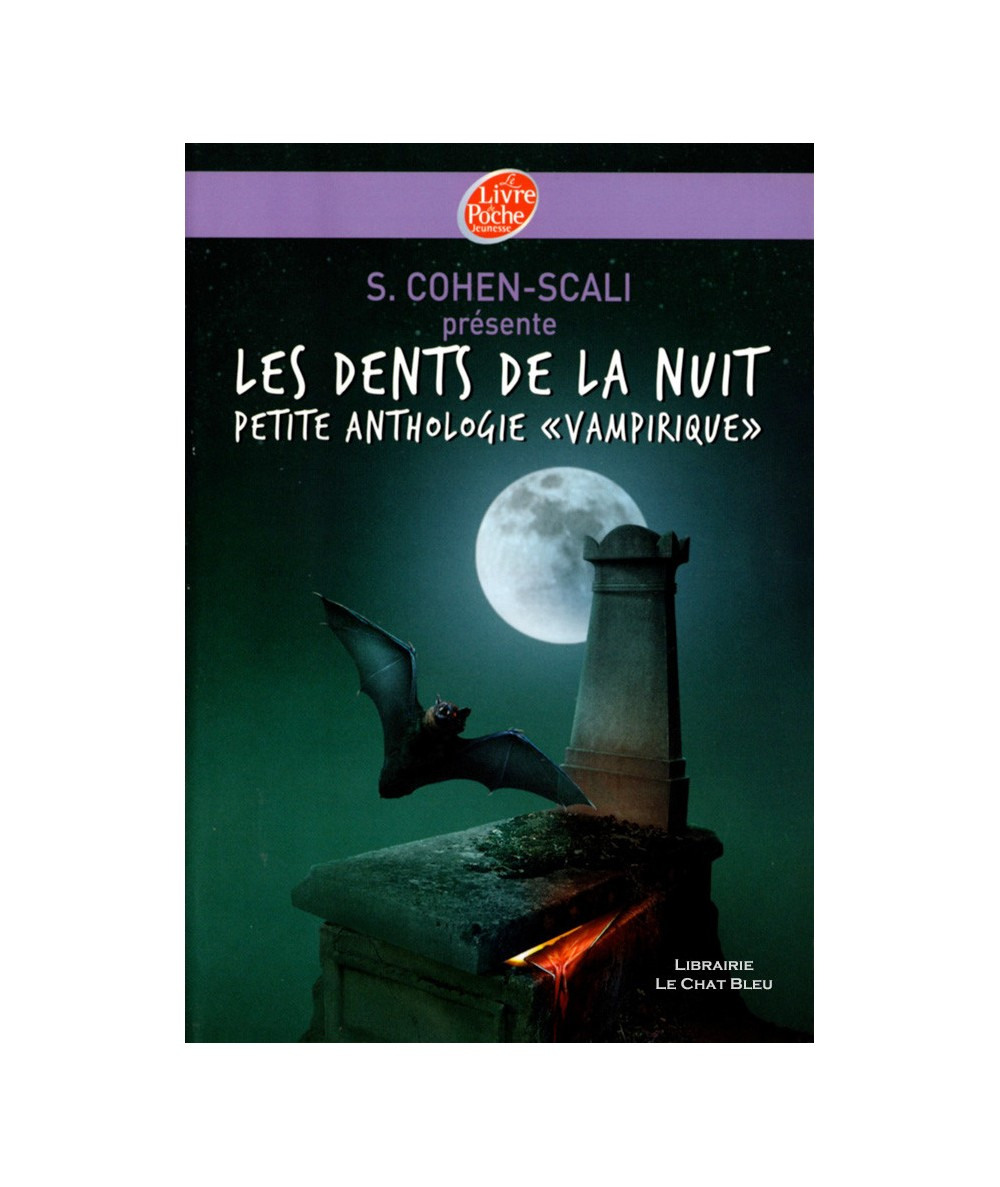 Les dents de la nuit - Petite anthologie « vampirique » (S. Cohen-Scali) - Le livre de poche N° 1395