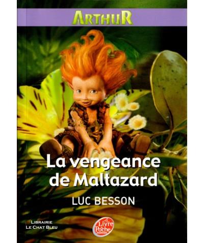 Arthur et les Minimoys T3 : La vengeance de Maltazard (Luc Besson) - Le livre de poche N° 1441