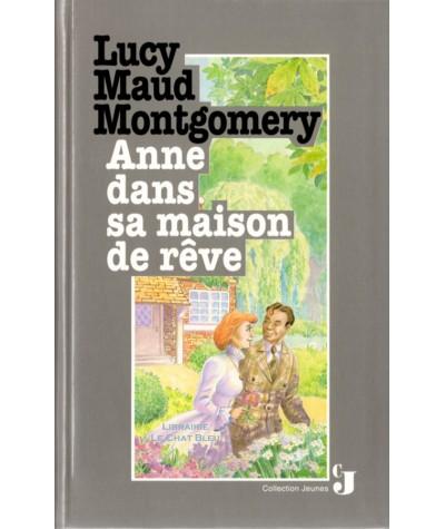 Anne dans sa maison de rêve (Lucy Maud Montgomery) - Editions France Loisirs