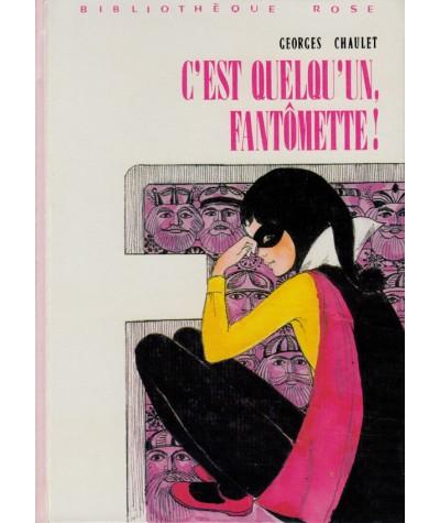 C'est quelqu'un Fantômette ! (Georges Chaulet) - Bibliothèque rose - Hachette