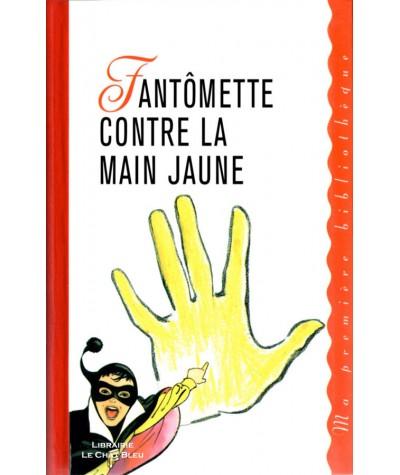 Fantômette contre la main jaune (Georges Chaulet) - Editions France Loisirs
