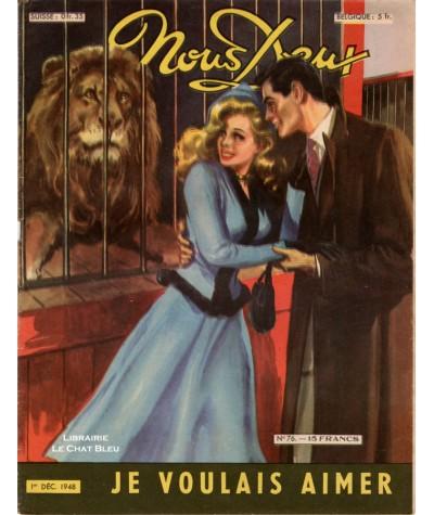 Magazine Nous Deux n° 76 paru le 1er Décembre 1948 : Je voulais aimer