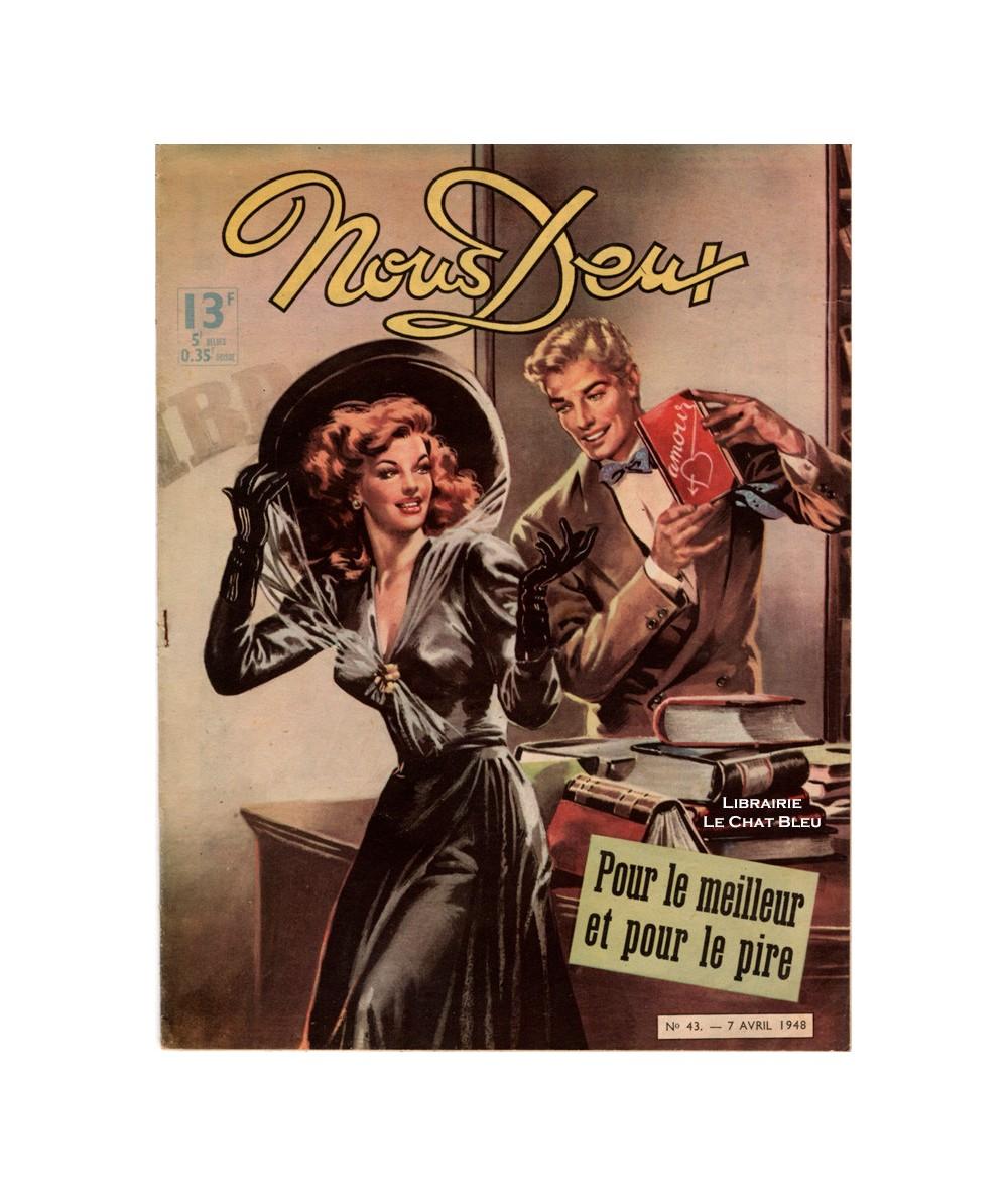 Magazine Nous Deux n° 43 paru le 7 avril 1948 : Pour le meilleur et pour le pire