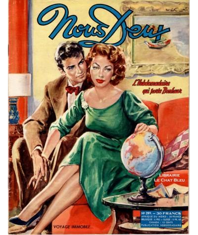 Magazine Nous Deux n° 299 paru en 1953 : Voyage immobile…