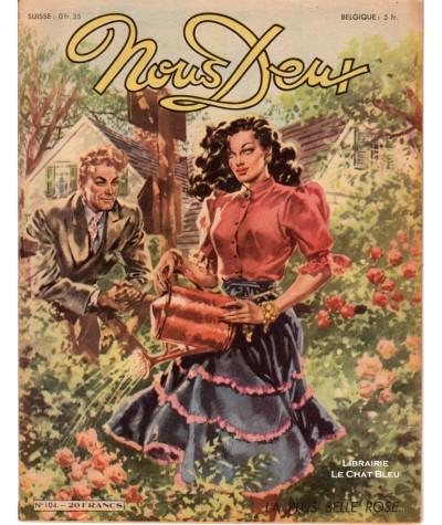 Magazine Nous Deux n° 104 paru le 14 juin 1949 : La plus belle rose…
