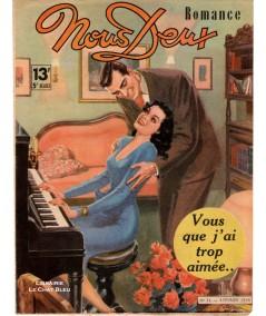 Magazine Nous Deux n° 34 paru le 4 février 1948 : Vous que j'ai trop aimée…