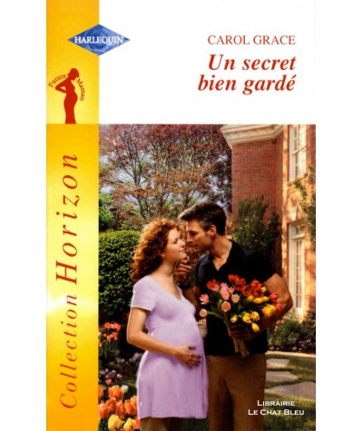 Un secret bien gardé (Carol Grace) - Future Maman - Harlequin Horizon N° 1961
