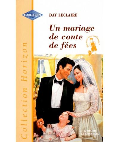 Un mariage de conte de fées (Day Leclaire) - Harlequin Horizon N° 1618