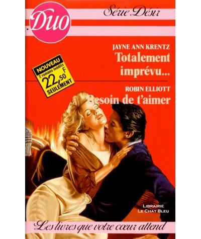 Totalement imprévu… (Jayne Ann Krentz) - Besoin de t'aimer (Robin Elliott) - Harlequin DUO Désir N° 253/254