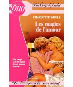 Les magies de l'amour (Charlotte Wisely) - DUO Coup de foudre N° 10