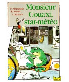 Monsieur Couaxi, star-météo (F. Neuhauser, B. Novak) - HACHETTE Jeunesse