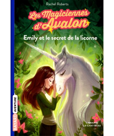 Les magiciennes d'Aqualon T4 : Emily et le secret de la licorne (Rachel Roberts) - BAYARD Jeunesse
