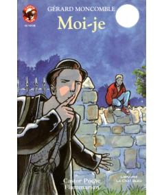 Moi-je (Gérard Moncomble) - Castor Poche N° 571 - Flammarion
