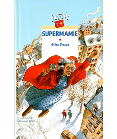 Supermamie (Gilles Fresse) - Collection Cascade - Rageot Editeur