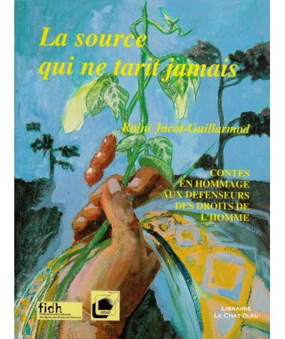 La source qui ne tarit jamais (Rajni Jacot-Guillarmod) - Sept Contes en hommage aux Défenseurs des Droits Humains