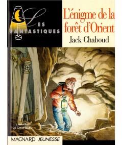 L'énigme de la forêt d'Orient (Jack Chaboud) - Les Fantastiques - Magnard Jeunesse