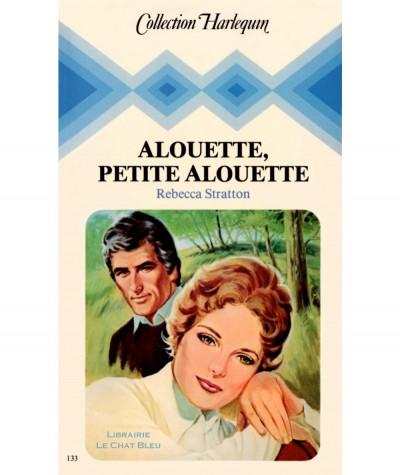 Alouette, petite alouette (Rebecca Stratton) - Collection Harlequin N°133