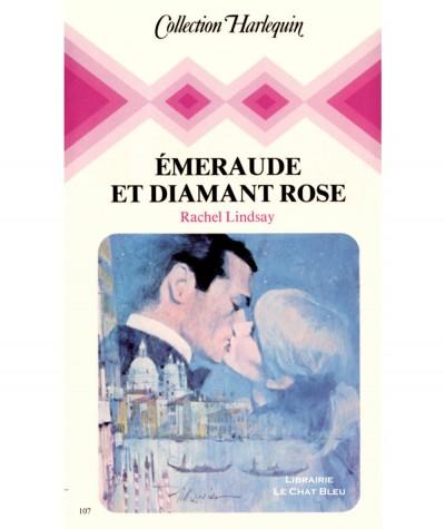 Émeraude et diamant rose (Rachel Rose) - Collection Harlequin N° 107