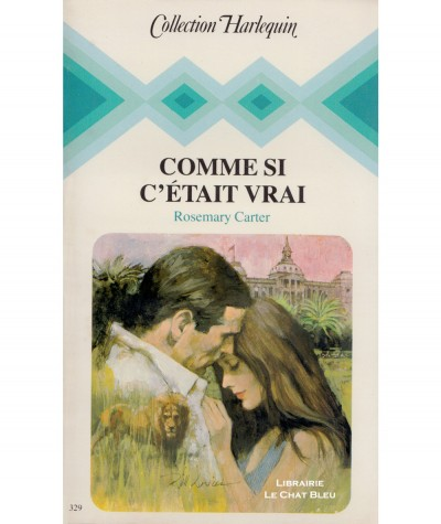 Comme si c'était vrai (Rosemary Carter) - Collection Harlequin N° 329
