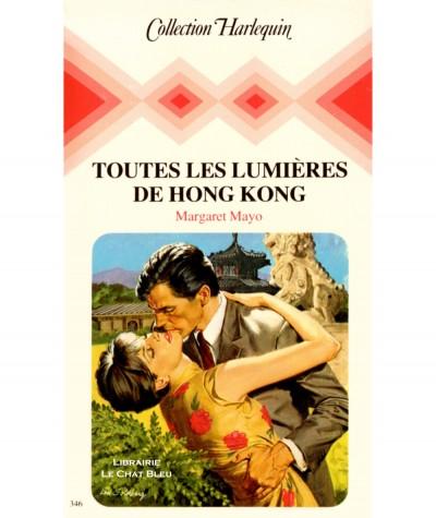 Toutes les lumières de Hong Kong (Margaret Mayo) - Collection Harlequin N° 346