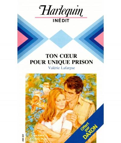 Ton coeur pour unique prison (Valérie Lafargue) - Collection Harlequin N° HS