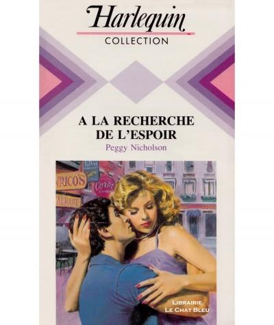 A la recherche de l'espoir (Peggy Nicholson) - Collection Harlequin N° 571