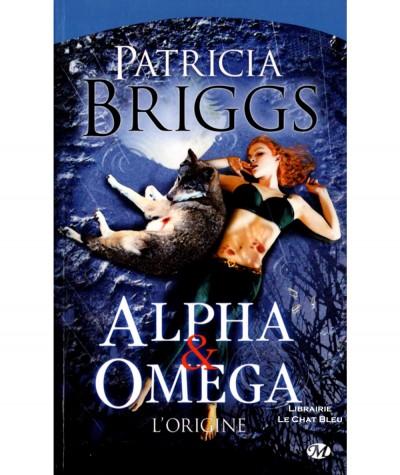 Alpha & Omega : L'origine (Patricia Briggs) - Collection Bit-Lit - Editions Milady