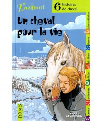 Un cheval pour la vie - Collection Z'azimut - Editions Fleurus