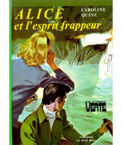 Alice et l'esprit frappeur (Caroline Quine) - Bibliothèque verte - Hachette
