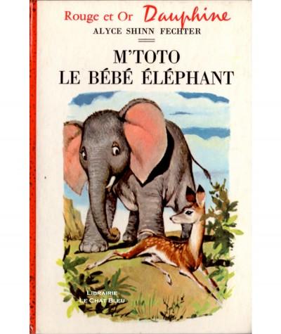 M'Toto le bébé éléphant (Alyce Shinn Fechter) - Livre Rouge et Or Dauphine N°  223