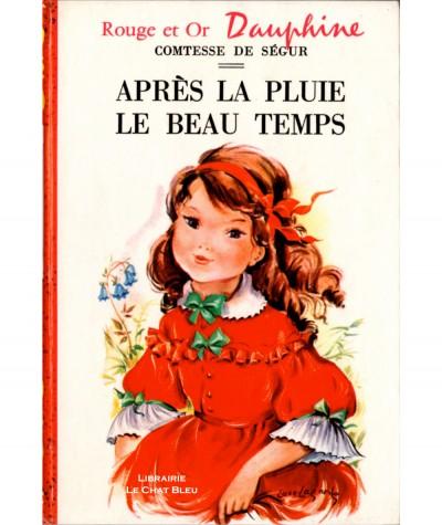 Après la pluie le beau temps (Comtesse de Ségur) - Bibliothèque Rouge et Or Dauphine N° 215