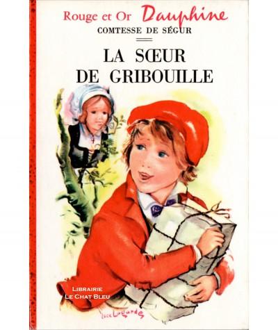 La soeur de Gribouille (Comtesse de Ségur) - Bibliothèque Rouge et Or Dauphine N° 209