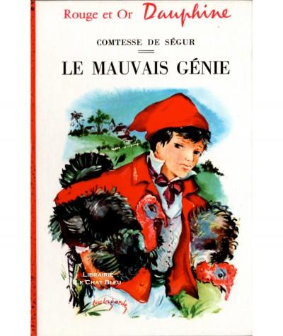 Le mauvais génie (Comtesse de Ségur) - Bibliothèque Rouge et Or Dauphine N° 213