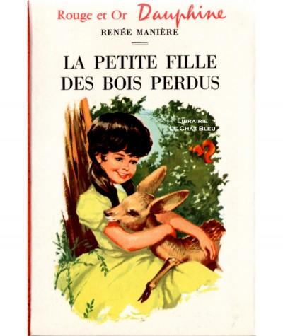La petite fille des bois perdus (Renée Manière) - Bibliothèque Rouge et Or Dauphine N° 163