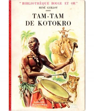 Tam-Tam de Kotokro (René Guillot) - Bibliothèque Rouge et Or