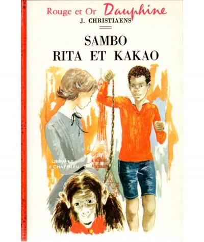 Sambo Rita et Kakao (Janète Christiaens) - Bibliothèque Rouge et Or Dauphine N° 256