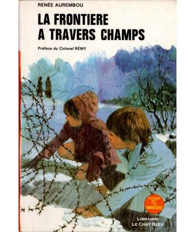 La frontière à travers champs (Renée Aurembou) - Bibliothèque Rouge et Or Souveraine N° 2.741