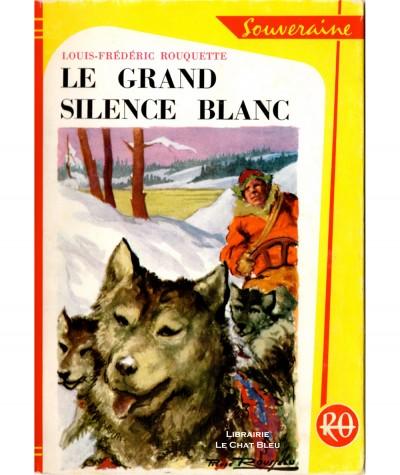 Le grand silence blanc (Louis-Frédéric Rouquette) - Bibliothèque Rouge et Or Souveraine N° 498