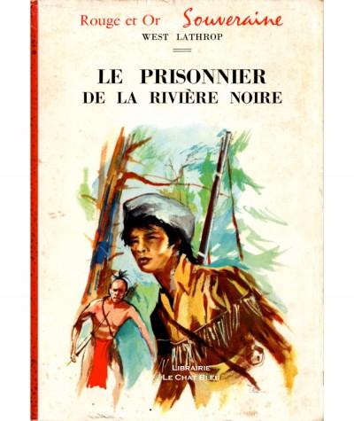 Le prisonnier de la rivière noire (West Lathrop) - Bibliothèque Rouge et Or N° 608