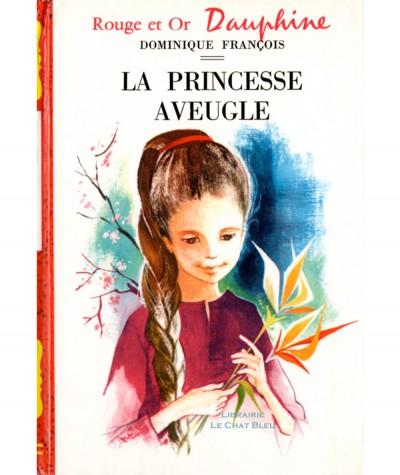 La princesse aveugle (Dominique François) - Bibliothèque Rouge et Or Dauphine N° 178