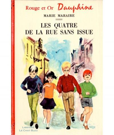 Les Quatre de la rue sans issue (Marie Maraire) - Bibliothèque Rouge et Or Dauphine N° 204