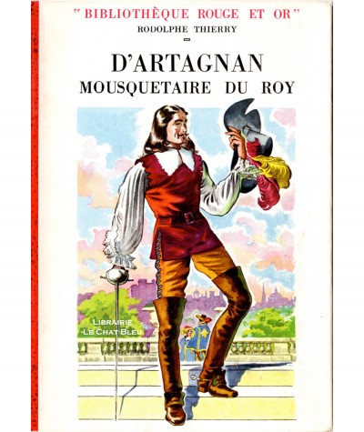 D'Artagnan mousquetaire du Roy (Rodolphe Thierry) - Bibliothèque Rouge et Or
