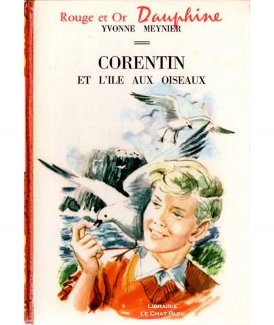 Corentin et l'île aux oiseaux (Yvonne Meynier) - Rouge et Or Dauphine N° 143