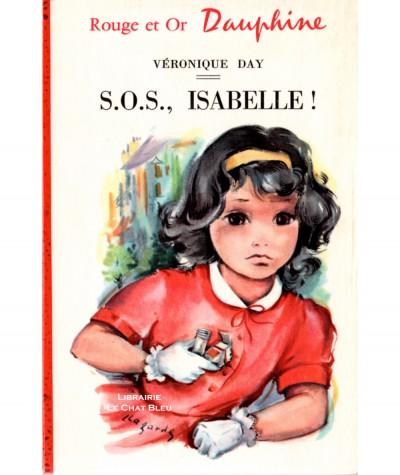 S.O.S., Isabelle ! (Véronique Day) - Bibliothèque Rouge et Or Dauphine N° 202