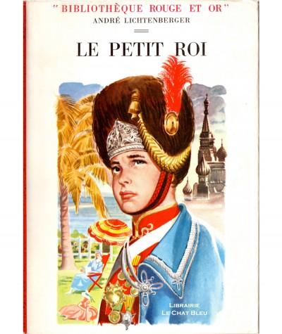 Le petit Roi (André Lichtenberger) - Bibliothèque Rouge et Or