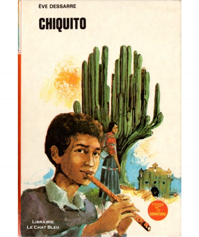 Chiquito (Eve Dessarre) - Bibliothèque Rouge et Or N° 2.779